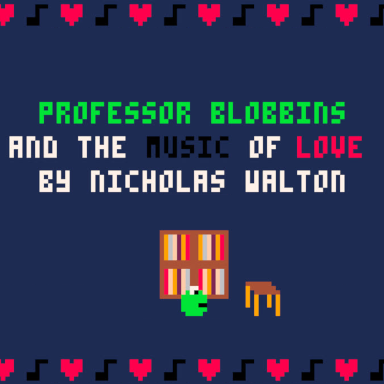 Professor Blobbins and the Music of Love